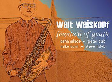 Walt Weiskopf: Fountain of Youth (Posi-Tone)