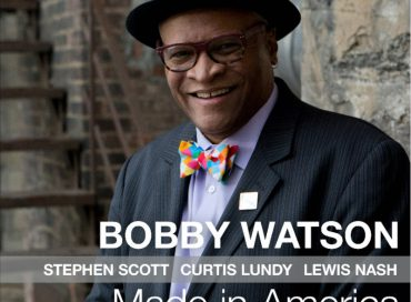 Bobby Watson: Made in America (Smoke Sessions)