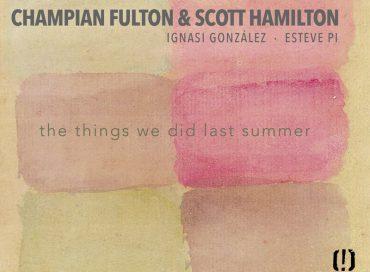 Champian Fulton & Scott Hamilton: The Things We Did Last Summer (Blau)