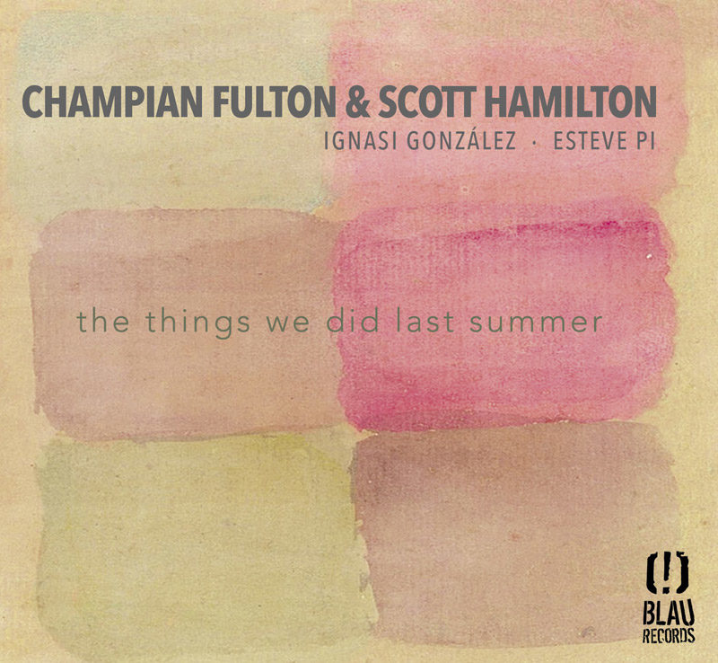 Cover of Champian Fulton & Scott Hamilton album The Things We Did Last Summer