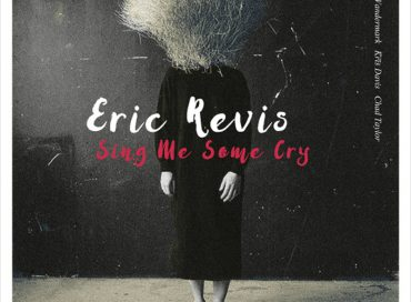 Eric Revis: Sing Me Some Cry (Clean Feed)