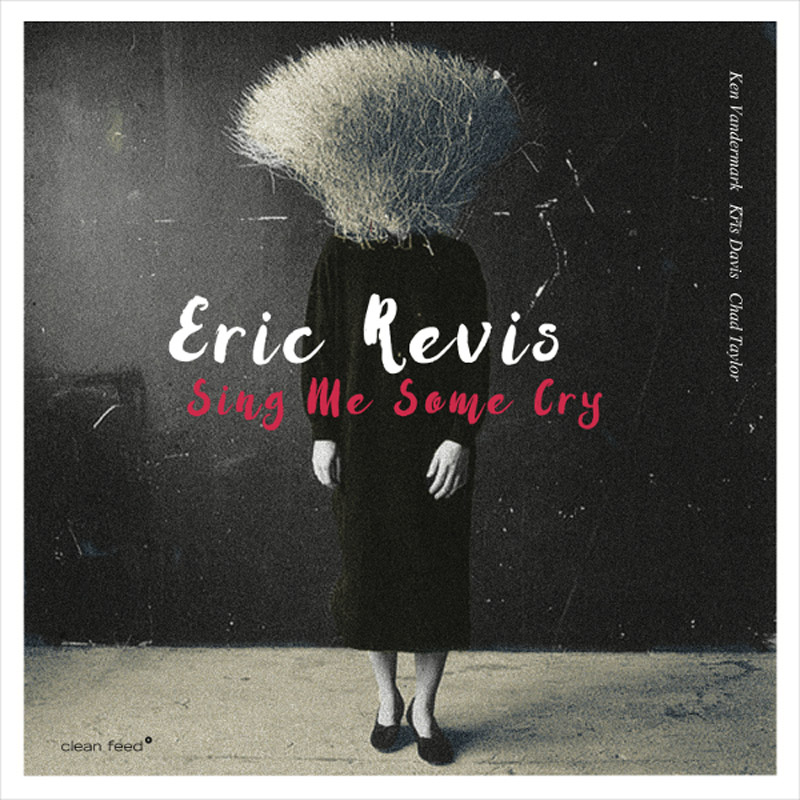 Cover of Eric Revis album Sing Me Some Cry