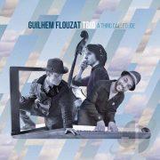 Guilhem Flouzat Trio: <I>A Thing Called Joe</I> (Sunnyside)