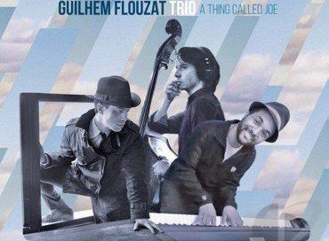 Guilhem Flouzat Trio: A Thing Called Joe (Sunnyside)