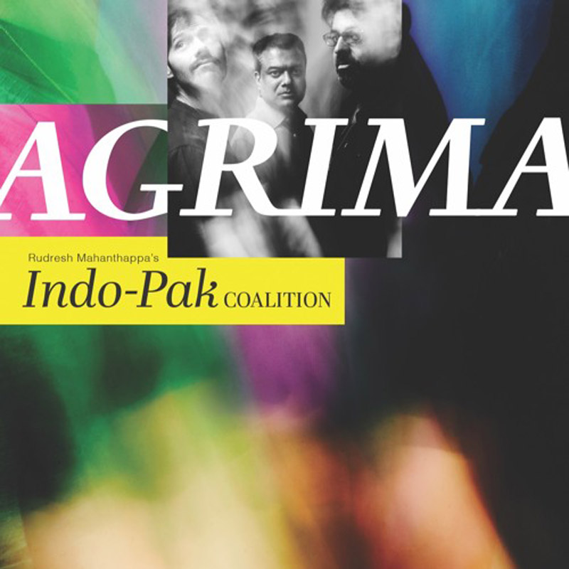Cover of Rudresh Mahanthappa's Indo-Pak Coalition album Agrima
