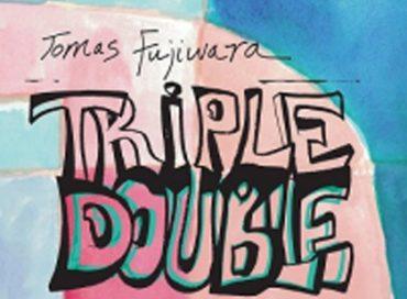 Tomas Fujiwara: Triple Double (Firehouse 12)