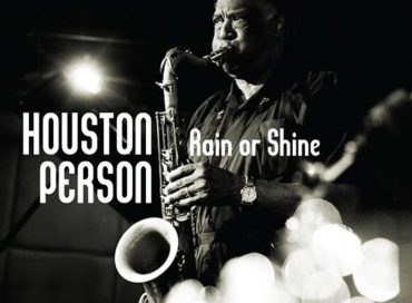 Houston Person: Rain or Shine (HighNote)