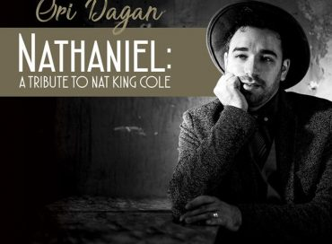 Ori Dagan: Nathaniel: A Tribute to Nat King Cole (ScatCat)