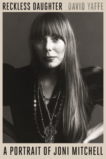 Cover of Reckless Daughter: A Portrait of Joni Mitchell by David Yaffe