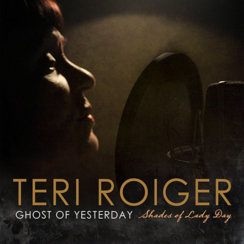 Cover of Teri Roiger album Ghost of Yesterday: Shades of Lady Day