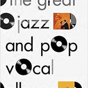 <I>The Great Jazz and Pop Vocal Albums</I> by Will Friedwald (Pantheon Books)