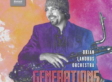 Brian Landrus Orchestra: Generations (BlueLand)