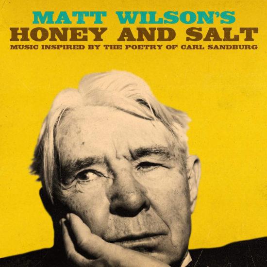 Cover of Matt Wilson's album Honey and Salt: Music Inspired by the Poetry of Carl Sandburg