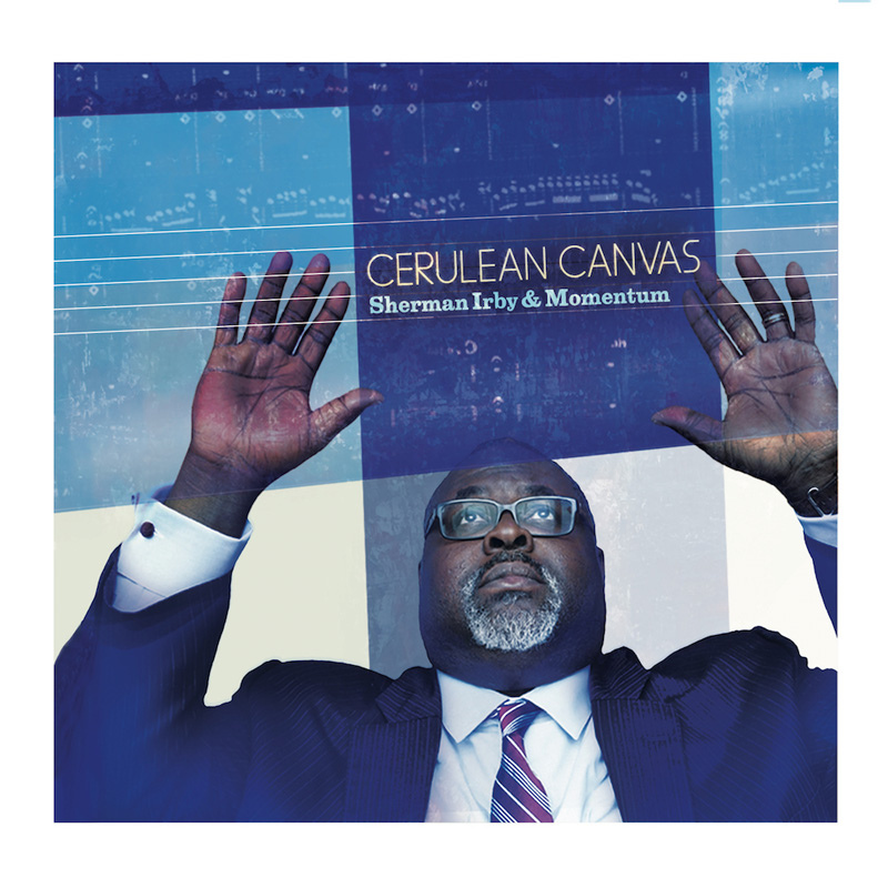 Cover of Sherman Irby album Cerulean Canvas