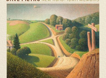 Dave Pietro: New Road: Iowa Memoirs (ArtistShare)
