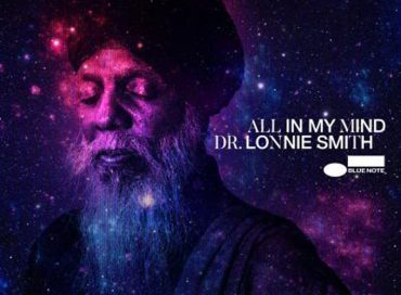 Dr. Lonnie Smith: All in My Mind (Blue Note)