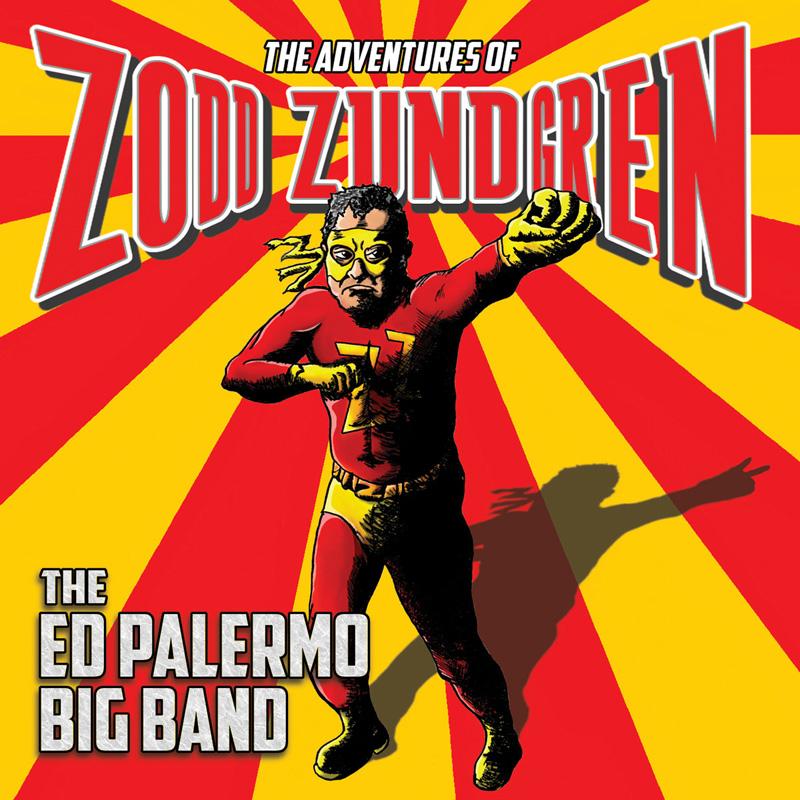 Cover of Ed Palermo Big Band album The Adventures of Zodd Zundgren