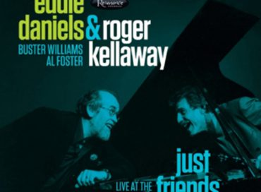 Eddie Daniels & Roger Kellaway: Just Friends (Resonance)
