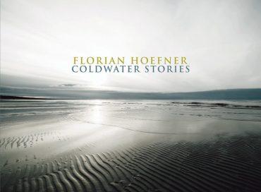 Florian Hoefner: Coldwater Stories (Origin)