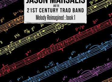 Jason Marsalis and the 21st Century Trad Band: Melody Reimagined: book 1 (Basin Street)