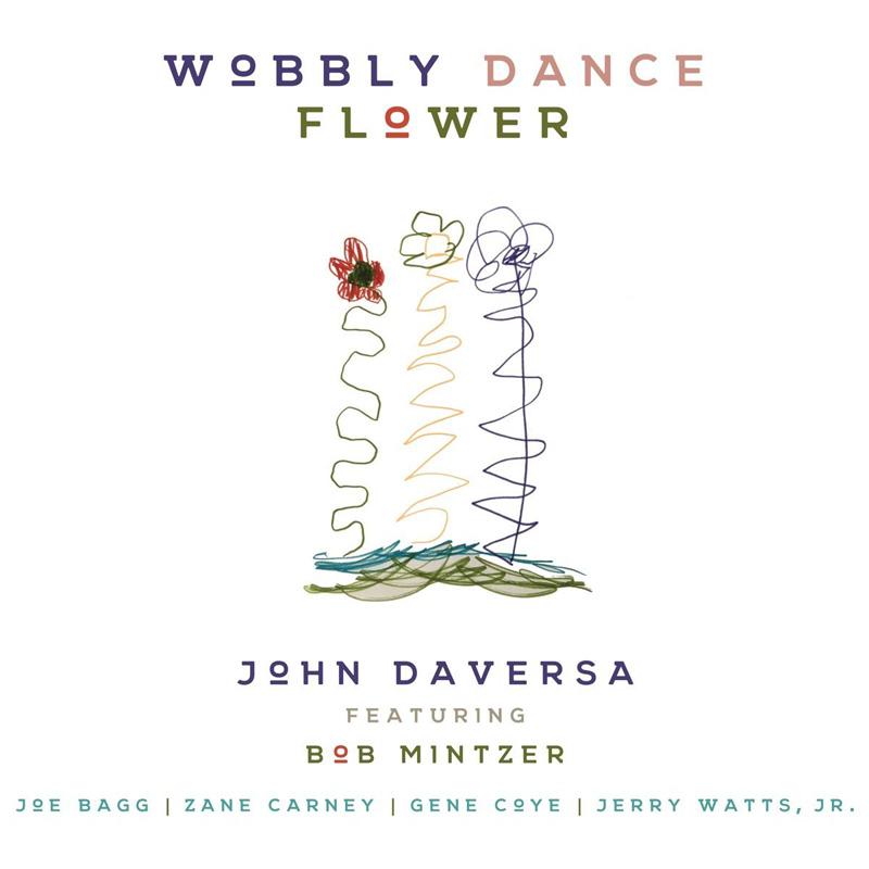 Cover of John Daversa album Wobbly Dance Flower