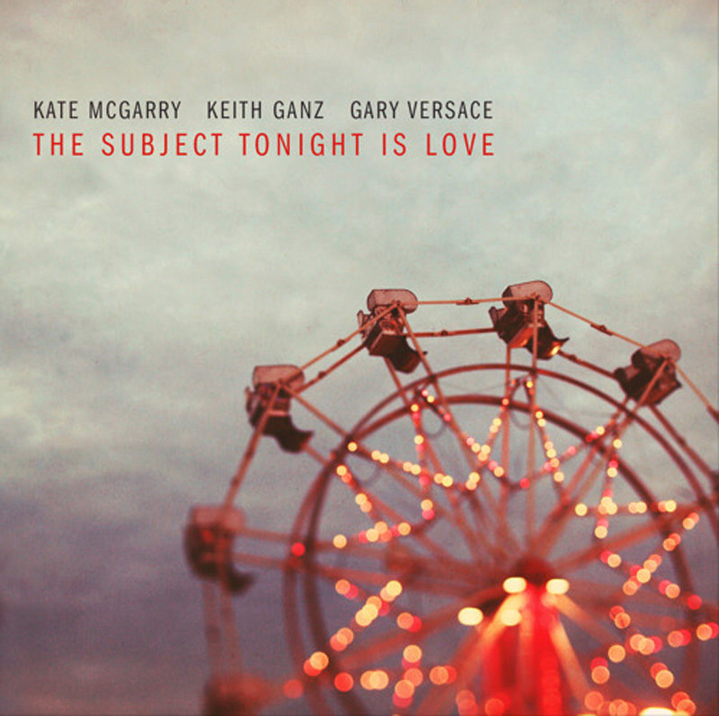 Cover of Kate McGarry album The Subject Tonight Is Love