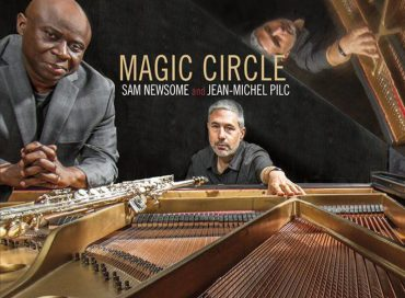 Sam Newsome & Jean-Michel Pilc: Magic Circle