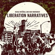 Nicole Mitchell & Haki Madhubuti: <i>Liberation Narratives</I> (Black Earth)