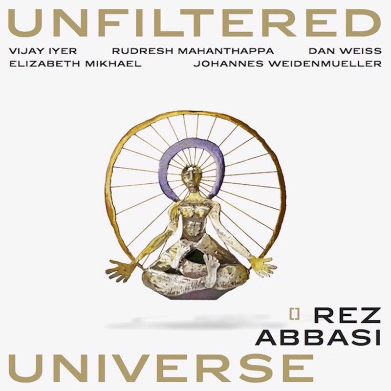 Cover of Rez Abbasi album Unfiltered Universe