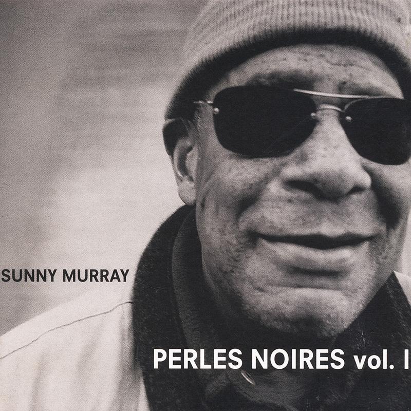 Cover of Sunny Murray album Perles Noires Vol. 1