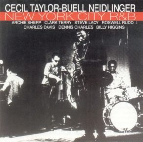 """Cecil Taylor and Buell Neidlinger's """"New York City R&B"""""""