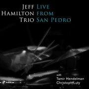 Jeff Hamilton Trio: <I>Live From San Pedro</I> (Capri)
