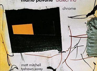 Mario Pavone's Dialect Trio: Chrome (Playscape)