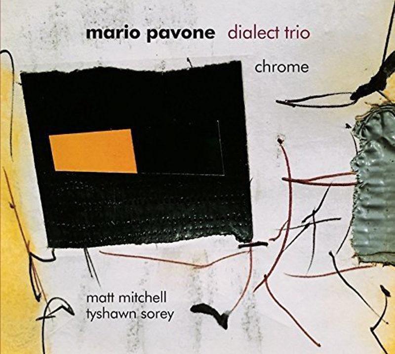Cover of Mario Pavone Dialect Trio album Chrome