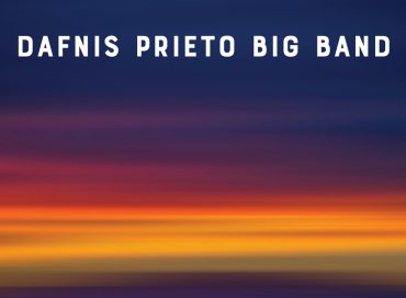 Dafnis Prieto Big Band: Back to the Sunset (Dafnison)
