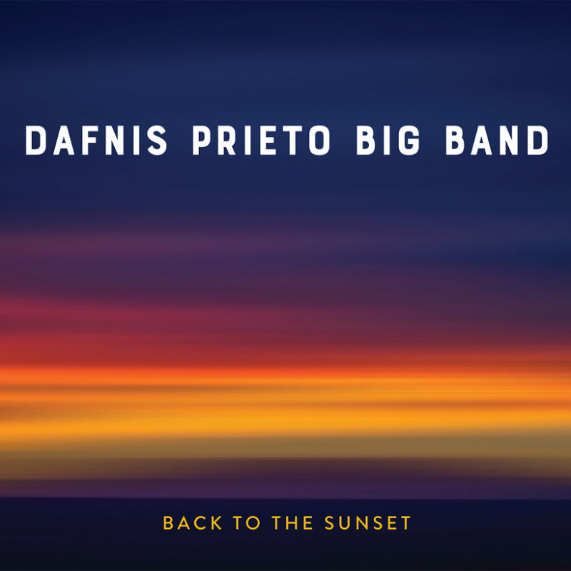 Cover of Dafnis Prieto Big Band album Back To the Sunset