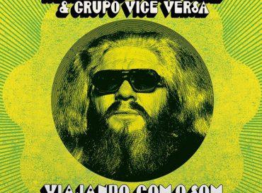 Hermeto Pascoal & Grupo Vice Versa: Viajando Com O Som (The Lost '76 Vice-Versa Studio Session) (Far Out)