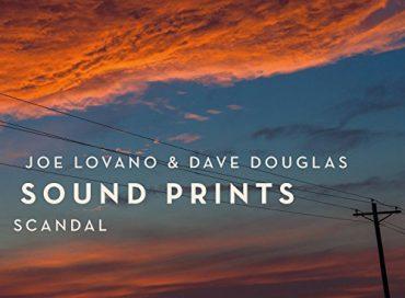 Joe Lovano & Dave Douglas/Sound Prints: Scandal (Greenleaf)