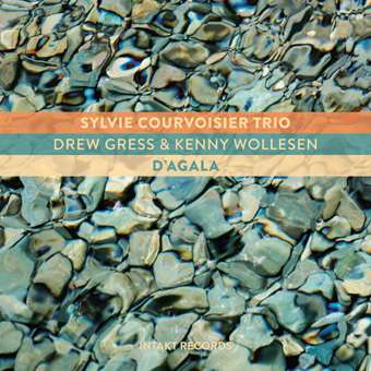 Cover of Sylvie Courvosier Trio album D'Agala on Intakt