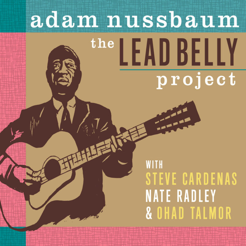 Cover of Adam Nussbaum album The Lead Belly Project on Sunnyside