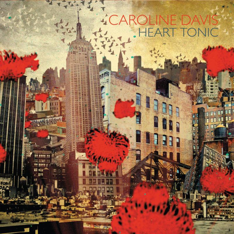 Cover of Caroline Davis album Heart Tonic on Sunnyside
