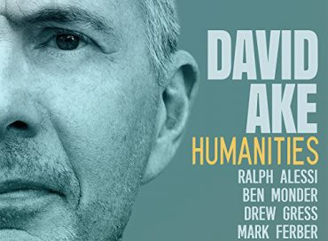 David Ake: Humanities (Posi-Tone)