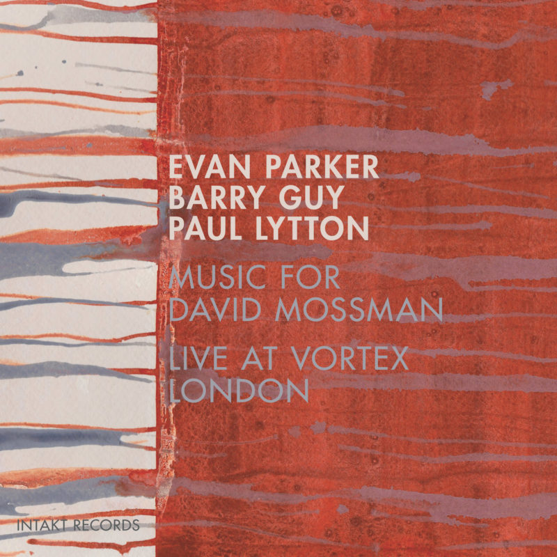 Cover of Evan Parker/Barry Guy/Paul Lytton album Music for David Mossman: Live at Vortex London