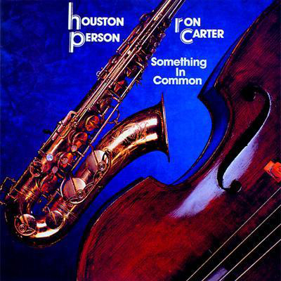 Cover of Houston Person and Ron Carter album Something in Common