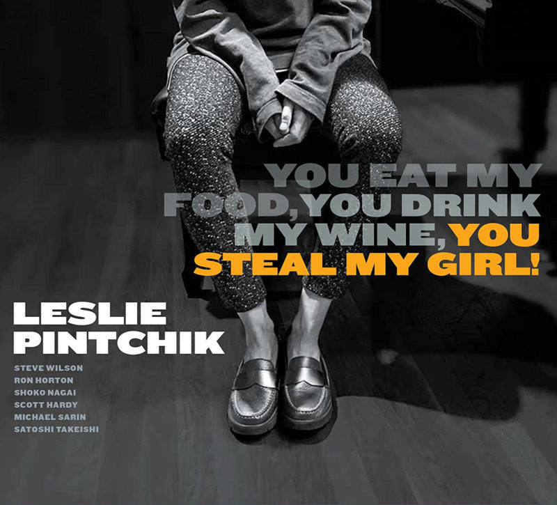 Cover of Leslie Pintchik album You Eat My Food, You Drink My Wine, You Steal My Girl!