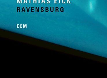 Mathias Eick: Ravensburg (ECM)
