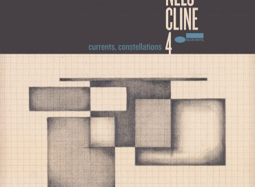 The Nels Cline 4: Currents, Constellations (Blue Note)