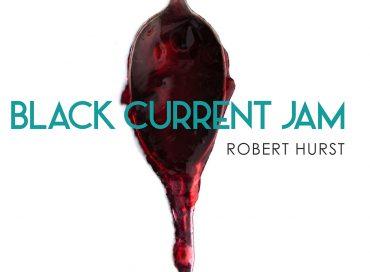 Robert Hurst: Black Current Jam (Dot Time)