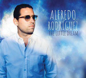 Alfredo Rodríguez: The Little Dream (Mack Avenue)