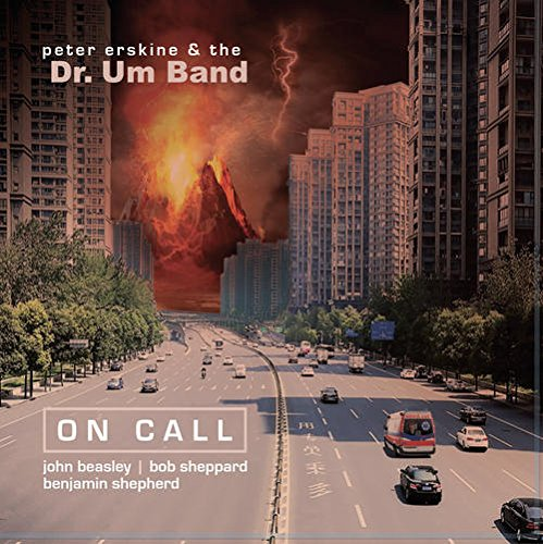 Cover of Peter Erskine & the Dr. Um Band album On Call